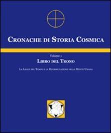 Cronache di storia cosmica. Vol. 1: Libro del trono. - José Argüelles - copertina