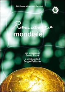 Romanzo mondiale - Gigi Cavone,Francesco Facchini - copertina