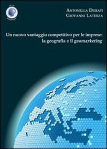 Un nuovo vantaggio competitivo per le imprese. La geografia e il geomarketing