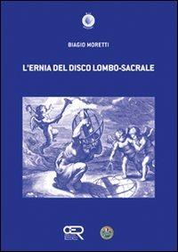 L' L' ernia del disco lombo-sacrale - Moretti Biagio - wuz.it