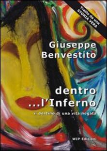 Dentro... l'inferno. Il destino di una vita negata - Giuseppe Benvestito - copertina