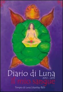 Diario di Luna 2012-2013. Il mio sangue - Andrea Herrera Donoso - copertina
