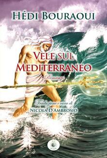 Vele sul Mediterraneo - Hédi Bouraoui - copertina