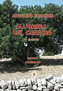 All'ombra del carrubo - Angelino Passanisi - copertina