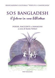 SOS Bangladesh, il futuro in una biblioteca - copertina