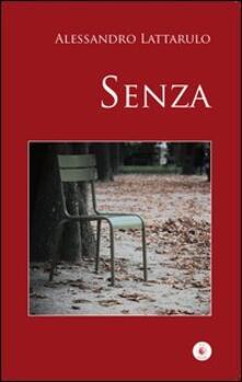 Senza - Alessandro Lattarulo - copertina