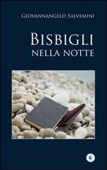 Bisbigli nella notte - Giovannangelo Salvemini - copertina