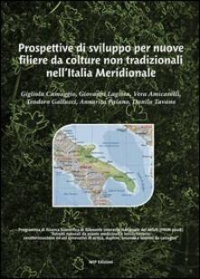 Prospettive di sviluppo per nuove filiere da colture non tradizionali nell'Italia meridionale - Gigliola Camaggio,Giovanni Lagioia,Vera Amicarelli - copertina