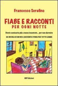 Fiabe racconti per ogni notte - Francesco Serafino - copertina