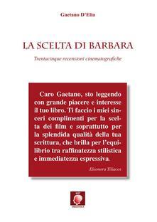 La scelta di Barbara. Trentacinque recensioni cinematografiche - Gaetano D'Elia - copertina