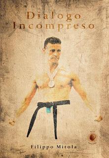 Dialogo incompreso - Filippo Mitola - copertina
