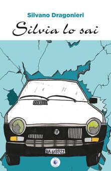 Silvia lo sai - Silvano Dragonieri - copertina