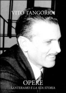 Opere. Santeramo e la sua storia - Vito Tangorra - copertina