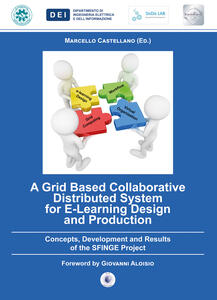 Grid based collaborative distributed system for e-learning design and production. Concepts, development and results of the SFINGE project (A) - copertina
