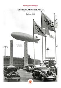 Deutschland über alles, Berlino 1936 - Francesco Pompeo - copertina