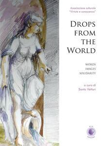 Drops from the world. Ediz. italiana