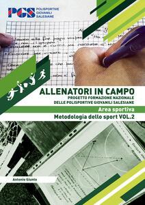 Allenatori in campo. Area sportiva. Metodologia dello sport. Vol. 2 - Antonio Giunto - copertina