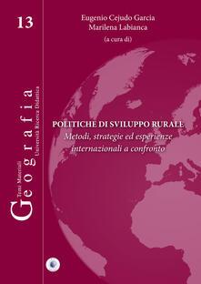 Politiche di sviluppo rurale. Metodi, strategie ed esperienze internazionali a confronto - copertina