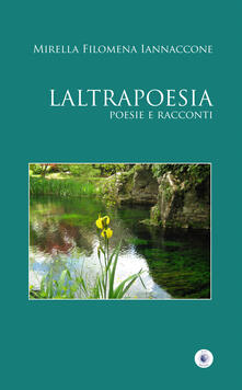 Laltrapoesia - Mirella Filomena Iannaccone - copertina