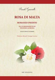 Rosa di Malta. Romanzo inedito. Da un manoscritto di Vincenzo Laurenza  - Renato Guarriello - copertina