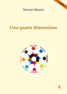 Una quarta dimensione - Myriam Massari - copertina
