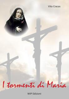 I tormenti di Maria - Vito Cracas - copertina