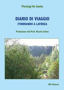 Diario di viaggio. Itinerando a Laterza - Pierluigi De Santis - copertina