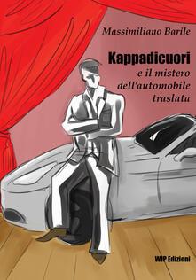 Kappadicuori e il mistero dell'automobile traslata - Massimiliano Barile - copertina