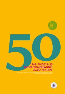 Daddyswing.es 50. 1969-70/2019-20. Buon Compleanno Liceo Frattini. Una mostra dedicata ai 50 anni del Liceo artistico Frattini di Varese. Ex alunni ed ex docenti a confronto Image