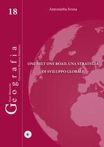 One belt one road, una strategia di sviluppo globale