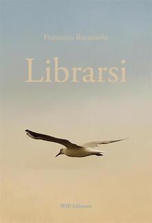 Librarsi - Francesco Racaniello - ebook