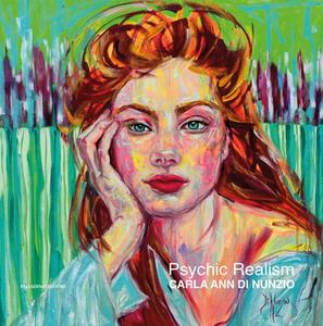 Libro Psychic realism. Ediz. illustrata Carla Ann Di Nunzio