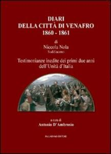 Diari della città di Venafro 1860-1861 di Nicola Nola suddiacono. Testimonianze inedite dei primi due anni dell'unità d'Italia
