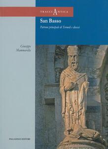 San Basso. Patrono principale di Termoli e diocesi. Con DVD-ROM