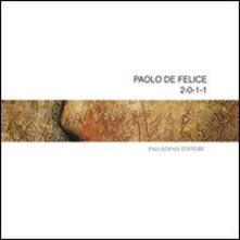 2-0-1-1 - Paolo De Felice - copertina