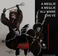 A meglie a meglie all'anne che ve'. Un anno di tradizioni molisane in fotografia - Associazione In Vista - copertina