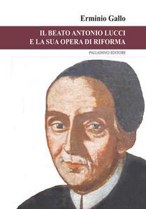 Il beato Antonio Lucci e la sua opera di riforma