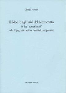 Il Molise agli inizi del Novecento in due «numeri unici» della Tipografia-Editrice Colitti di Campobasso (rist. anast. 1915)