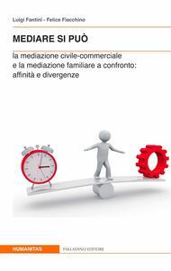Nediare si può. La mediazione civile-commerciale e la mediazione familiare a confronto. Affinità e divergenze