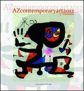 Az contemporary art 2012. I maestri del '900 e gli artisti contemporanei