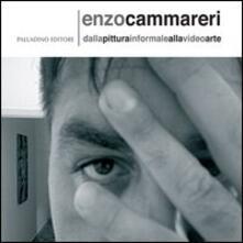 Enzo Cammareri. Dalla pittura informale alla video arte. Ediz. italiana e inglese - Enzo Cammareri - copertina