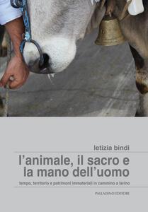 L' animale, il sacro e la mano dell'uomo. Tempo, territorio e patrimoni immateriali in cammino a Larino