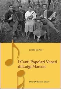 I I canti popolari veneti di Luigi Marson - De Biasi Camillo - wuz.it