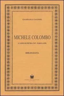 Michele Colombo. Campo di Pietra 1747-Parma 1838 - Giampaolo Zagonel - copertina