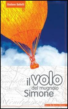 Il volo del mugnaio Simone - Giuliano Galletti - copertina