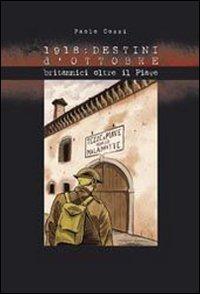 1918: destini d'ottobre. Britannici oltre il Piave - Cossi Paolo - wuz.it