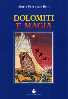 Dolomiti e magia - Mario Ferruccio Belli - copertina