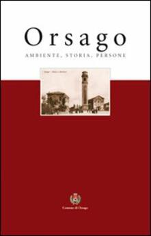 Orsago. Ambiente, storia, persone - copertina