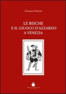 Le bische e il giuoco d'azzardo a Venezia 1172-1807