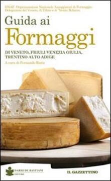 Atomicabionda-ilfilm.it Guida ai formaggi di Veneto, Friuli Venezia Giulia, Trentino Alto Adige Image